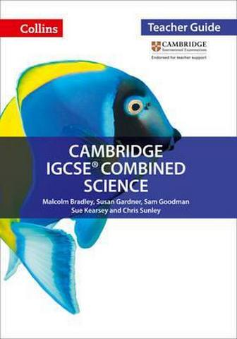 Cambridge IGCSE (TM) Combined Science Teacher Guide (Collins Cambridge IGCSE (TM)) - Malcolm Bradley
