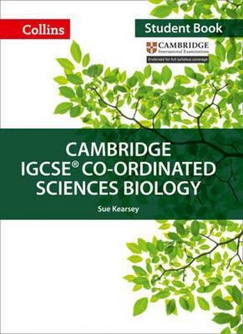 Cambridge IGCSE (TM) Co-ordinated Sciences Biology Student's Book (Collins Cambridge IGCSE (TM)) - Sue Kearsey
