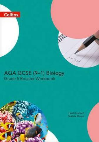 AQA GCSE Biology 9-1 Grade 5 Booster Workbook (GCSE Science 9-1) - Heidi Foxford