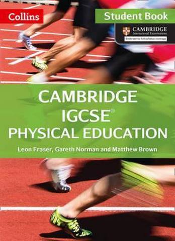 Cambridge IGCSE (TM) Physical Education Student's Book (Collins Cambridge IGCSE (TM)) - Leon Fraser