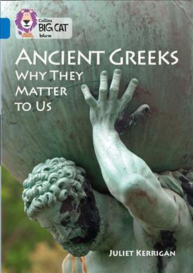 Ancient Greeks and Why They Matter to Us - Juliet Kerrigan