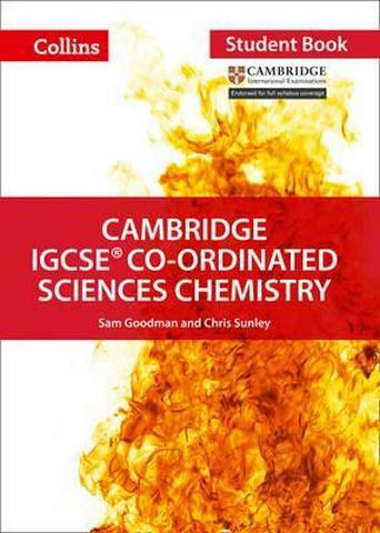 Cambridge IGCSE (TM) Co-ordinated Sciences Chemistry Student's Book (Collins Cambridge IGCSE (TM)) - Chris Sunley