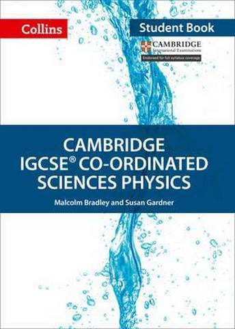 Cambridge IGCSE (TM) Co-ordinated Sciences Physics Student's Book (Collins Cambridge IGCSE (TM)) - Malcolm Bradley