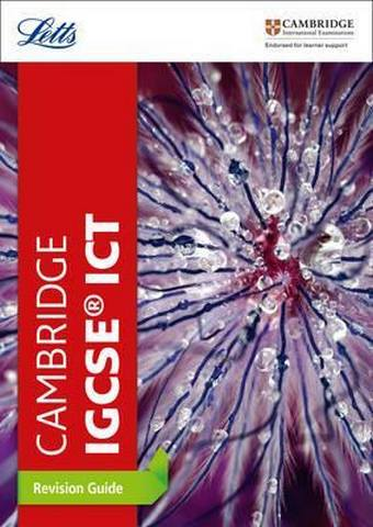 Cambridge IGCSE (TM) ICT Revision Guide (Letts Cambridge IGCSE (TM) Revision) - Letts Cambridge IGCSE