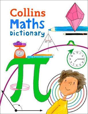 Collins Maths Dictionary: Illustrated learning support for age 7+ (Collins Primary Dictionaries) - Collins Dictionaries