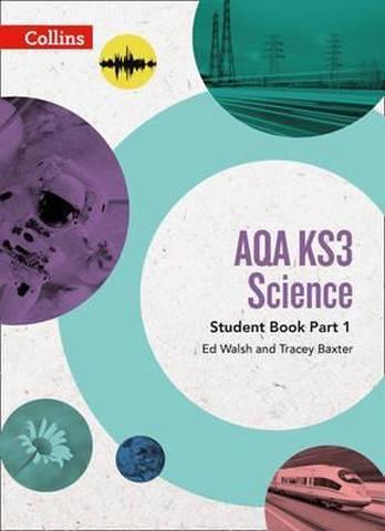 AQA KS3 Science Student Book Part 1 (AQA KS3 Science) - Ed Walsh