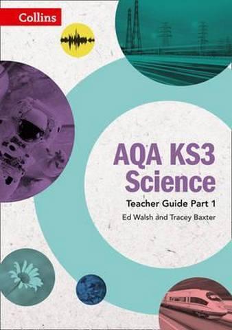 AQA KS3 Science Teacher Guide Part 1 (AQA KS3 Science) - Ed Walsh