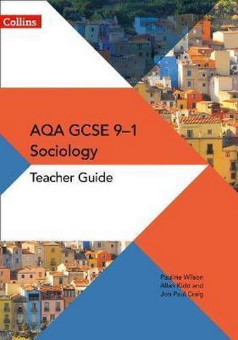 AQA GCSE 9-1 Sociology Teacher Guide (AQA GCSE (9-1) Sociology) - Pauline Wilson