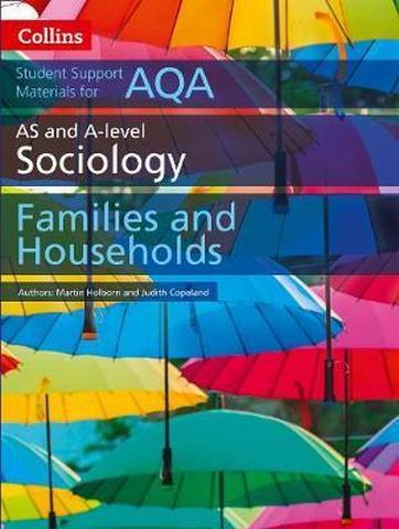 AQA AS and A Level Sociology Families and Households (Collins Student Support Materials) - Martin Holborn