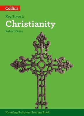 Christianity (KS3 Knowing Religion) - Robert Orme