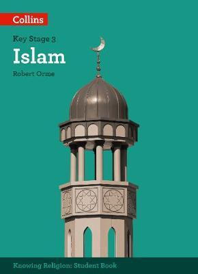 Islam (KS3 Knowing Religion) - Robert Orme