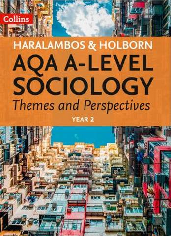 Haralambos and Holborn - AQA A-level Sociology Themes and Perspectives: Year 2 - Mike Haralambos