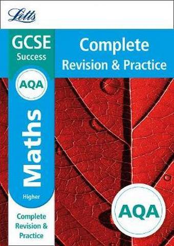 AQA GCSE 9-1 Maths Higher Complete Revision & Practice (Letts GCSE 9-1 Revision Success) - Letts GCSE