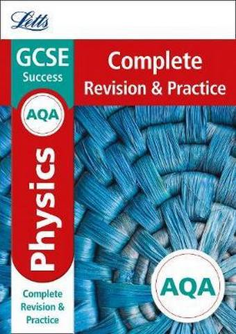 AQA GCSE 9-1 Physics Complete Revision & Practice (Letts GCSE 9-1 Revision Success) - Letts GCSE