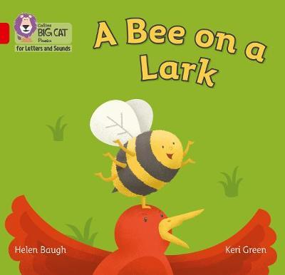 Collins Big Cat Phonics for Letters and Sounds - A Bee on a Lark: Band 2B/Red B - Helen Baugh