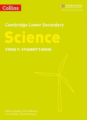 Lower Secondary Science Student's Book: Stage 7 (Collins Cambridge Lower Secondary Science) - Mark Levesley