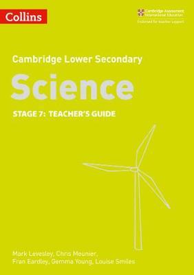 Lower Secondary Science Teacher's Guide: Stage 7 (Collins Cambridge Lower Secondary Science) - Mark Levesley