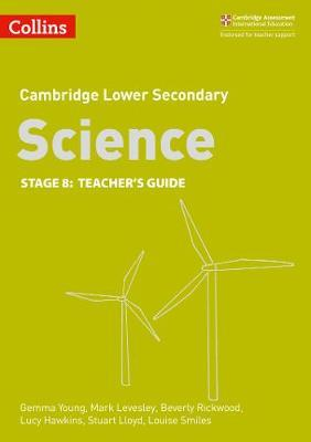 Lower Secondary Science Teacher's Guide: Stage 8 (Collins Cambridge Lower Secondary Science) - Beverly Rickwood