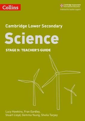 Lower Secondary Science Teacher's Guide: Stage 9 (Collins Cambridge Lower Secondary Science) - Lucy Hawkins