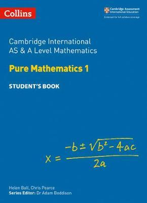Collins Cambridge AS & A Level - Cambridge International AS & A Level Mathematics Pure Mathematics 1 Student's Book - Helen Ball