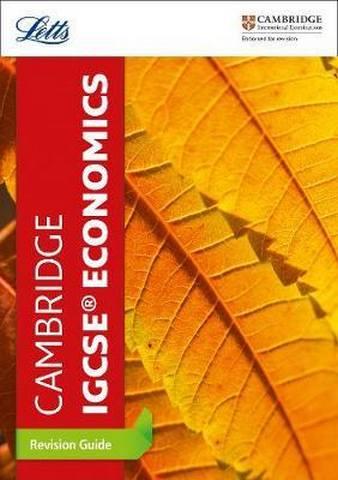 Cambridge IGCSE (TM) Economics Revision Guide (Letts Cambridge IGCSE (TM) Revision) - Letts Cambridge IGCSE