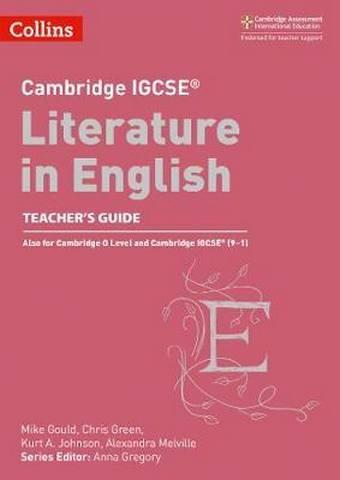 Cambridge IGCSE (TM) Literature in English Teacher's Guide (Collins Cambridge IGCSE (TM)) - Anna Gregory