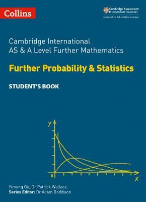 Collins Cambridge AS & A Level - Cambridge International AS & A Level Further Mathematics Further Probability and Statistics Student's Book - Collins