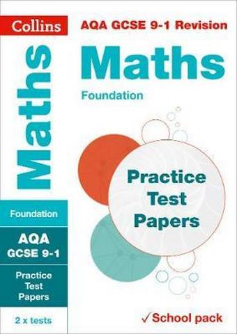 AQA GCSE 9-1 Maths Foundation Practice Test Papers: Shrink-wrapped school pack (Collins GCSE 9-1 Revision) - Collins GCSE