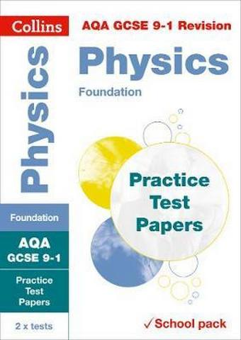 AQA GCSE 9-1 Physics Foundation Practice Test Papers: Shrink-wrapped school pack (Collins GCSE 9-1 Revision) - Collins GCSE
