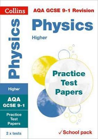 AQA GCSE 9-1 Physics Higher Practice Test Papers: Shrink-wrapped school pack (Collins GCSE 9-1 Revision) - Collins GCSE