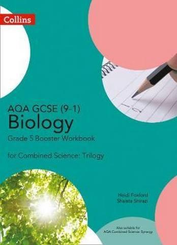 AQA GCSE Biology 9-1 for Combined Science Grade 5 Booster Workbook (GCSE Science 9-1) - Heidi Foxford