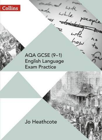 AQA GCSE (9-1) English Language Exam Practice: Student Book - Jo Heathcote