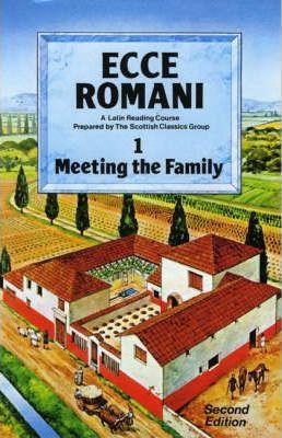 Ecce Romani Book 1. Meeting the Family 2nd Edition - Scottish Classics Group