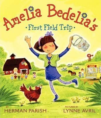 Amelia Bedelia's First Field Trip - Herman Parish