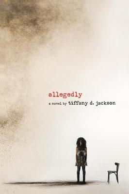 Allegedly - Tiffany D. Jackson