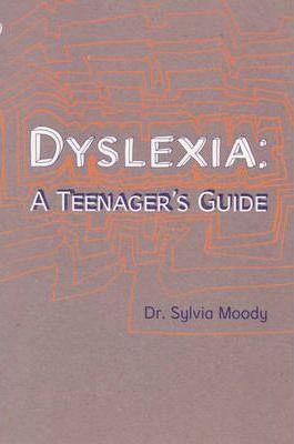 Dyslexia: A Teenager's Guide - Sylvia Moody