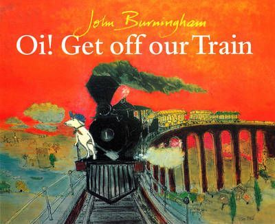 Oi! Get Off Our Train - John Burningham