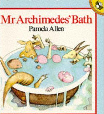 Mr Archimedes' Bath - Pamela Allen