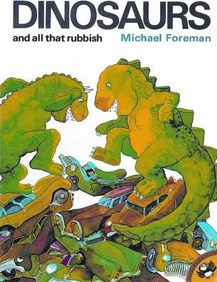 Dinosaurs and All That Rubbish - Michael Foreman