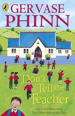 Don't Tell the Teacher - Gervase Phinn