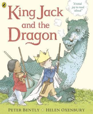 King Jack and the Dragon - Peter Bently