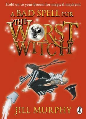 A Bad Spell for the Worst Witch - Jill Murphy