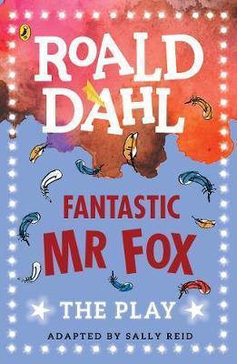 Fantastic Mr Fox: The Play - Sally Reid