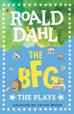 The BFG: The Plays - Roald Dahl