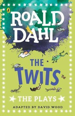 The Twits: The Plays - David Wood