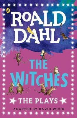 The Witches: The Plays - David Wood