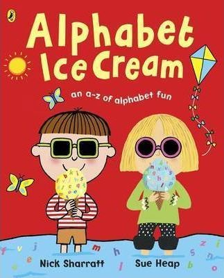 Alphabet Ice Cream: A fantastic fun-filled ABC - Sue Heap