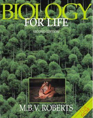 Biology for Life - M. B. V Roberts