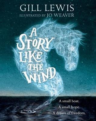 A Story Like the Wind - Gill Lewis
