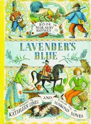 Lavender's Blue: A Book of Nursery Rhymes - Kathleen Lines